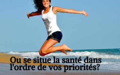 La santé est-elle votre priorité?